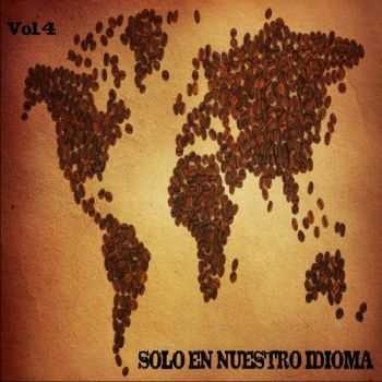 VA - Solo En Nuestro Idioma Vol.4 (2012)