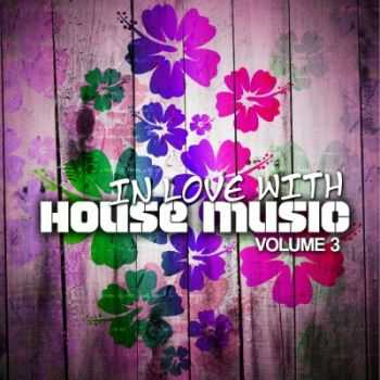 VA - In Love With House Music Vol. 3 (2012)
