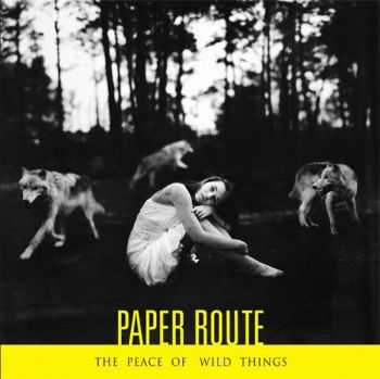 Paper Route - The Peace Of Wild Things (2012)