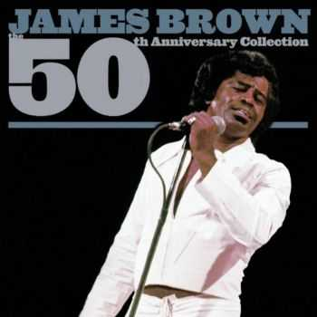 James Brown - 50th Anniversary Collection (2003)