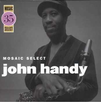 John Handy - Mosaic Select 35 (2009) [3CD BoxSet]