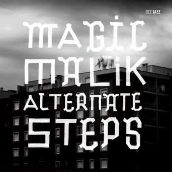 Magic Malik - Alternate Steps (2012)