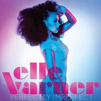Elle Varner - Perfectly Imperfect (2012)