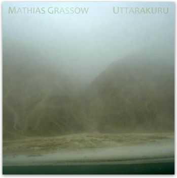 Mathias Grassow - Uttarakuru (2012)