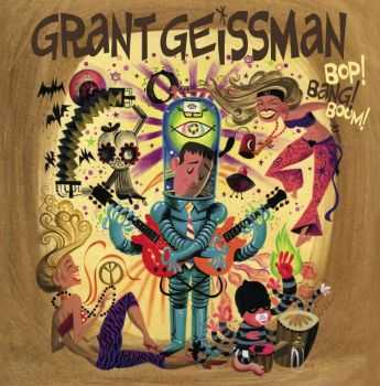 Grant Geissman - Bop! Bang! Boom! (2012)
