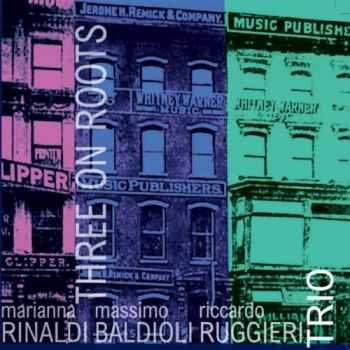 Rinaldi Baldioli Ruggieri Trio - Three On Roots (2012)