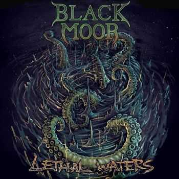 Black Moor - Lethal Waters (2012)