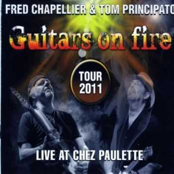 Fred Chapellier & Tom Principato - Guitars On Fire (2012)