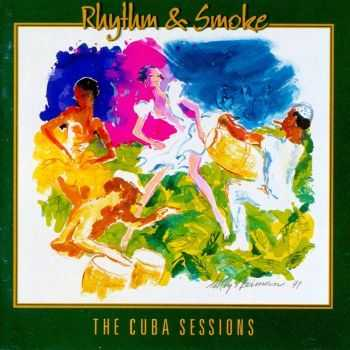 VA - The Cuba Sessions - Rhythm & Smoke (1998)