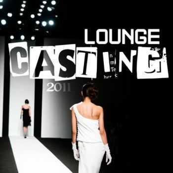 VA - Lounge Casting 2011 (2011)