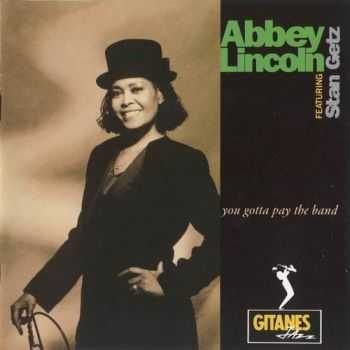 Abbey Lincoln feat. Stan Getz - You Gotta Pay The Band (1991) FLAC