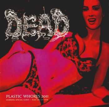Dead & Embalming Theatre - Plastic Whores (2011) & The Assimilation Of An Inhuman Beast (Split) (2012)