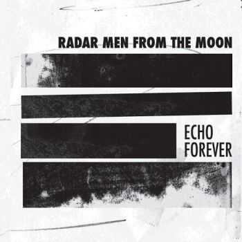 Radar Men From The Moon - Echo Forever (2012)