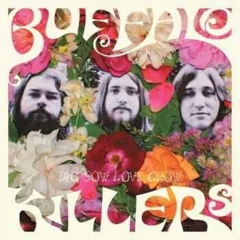 Buffalo Killers - Dig. Sow. Love. Grow. (2012)