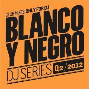 VA - Blanco Y Negro DJ Series Q2 (2012)