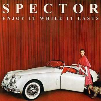 Spector - Enjoy It While It Lasts (2012)