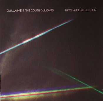 Guillaume & The Coutu Dumonts - Twice Around The Sun (2012)