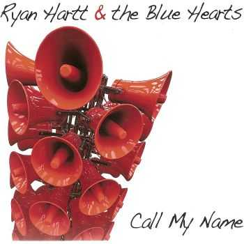 Ryan Hartt & The Blue Hearts - Call My Name (2012) FLAC
