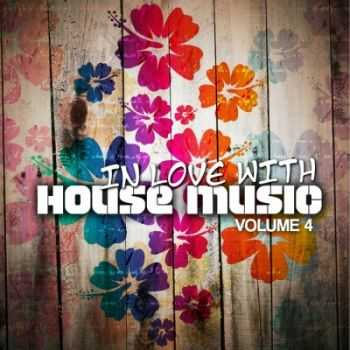 VA - In Love With House Music Vol 4 (2012)
