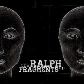 The Ralph - Fragments [EP] (2012)