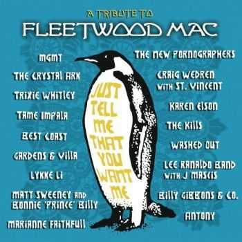 VA - Just Tell Me That You Want Me: A Tribute To Fleetwood Mac (2012)