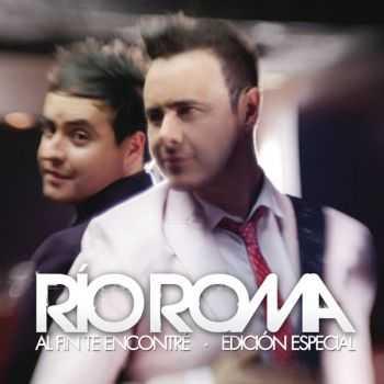 Rio Roma � Al Fin Te Encontre (Edicion Especial) (2012)
