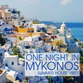 VA - One Night In Mykonos: Summer House Vibes (2012)