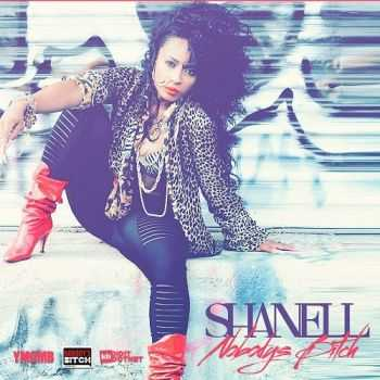 Shanell - Nobody's Bitch
