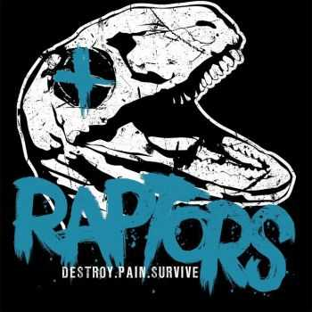 Raptors (ex-Death Punch) - Destroy. Pain. Survive (EP) (2012)