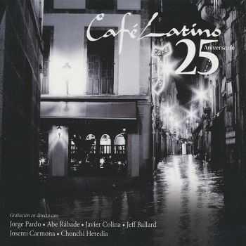 J. Pardo, J. Carmona, J. Colina, J. Ballard, A. Rabade, C. Heredia - Cafe Latino 25 Aniversario (2012)