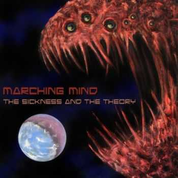 Marching Mind - The Sickness And The Theory (2012)