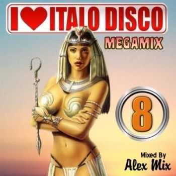 Alex Mix: I Love Italo Disco Megamix vol.8 (2012)
