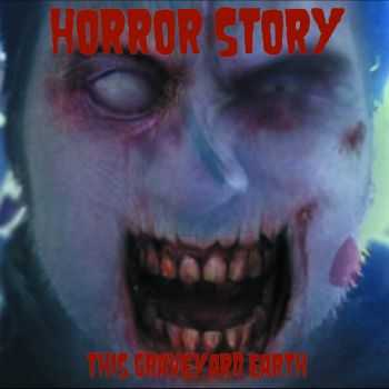 Horror Story - This Graveyard Earth (2012)