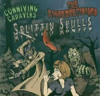 VA - The Rigormorticians & Conniving Cadavers - Splittin' Skulls (Split) (2008)