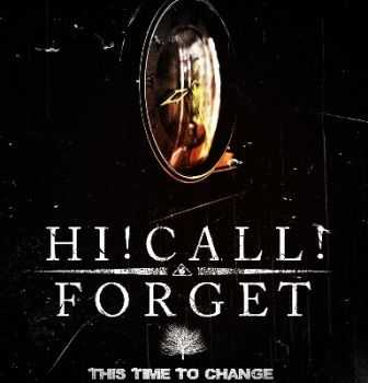 Hi!Call!Forget  - This Time To Change [EP] (2012)