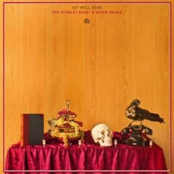 Get Well Soon - The Scarlet Beast O' Seven Heads (Deluxe Edition)  (2012)