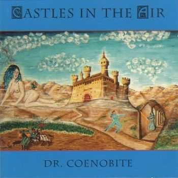 Dr. Coenobite - Castles In The Air (1994)
