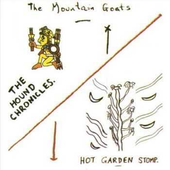 The Mountain Goats - The Hound Chronicles and Hot Garden Stomp  (2012)