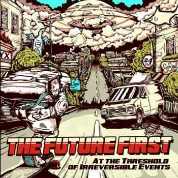The Future First - At The Threshold Of Irreversible Events (2012)