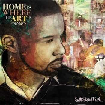 Substantial - Home Is Where The Art Is (2012)