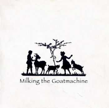 Milking The Goatmachine - Back From The Goats (2009)