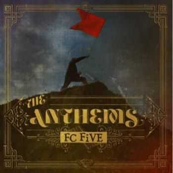 FC Five - The Anthems (2012)