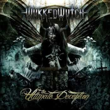Wykked Wytch - The Ultimate Deception (2012)