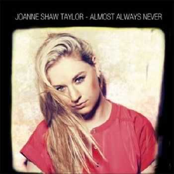 Joanne Shaw Taylor - Almost Always Never (2012)