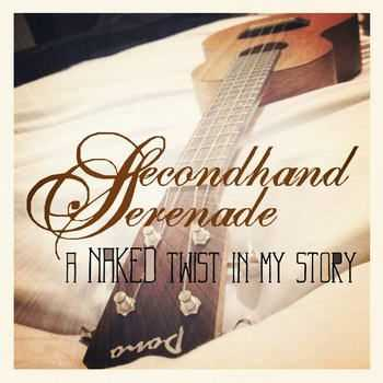 Secondhand Serenade - A Naked Twist In My Story (2012)