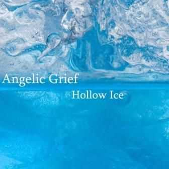 Angelic Grief - Hollow Ice (2012)