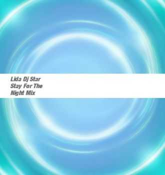 Lida Dj Star - Stay For The Night (2012)