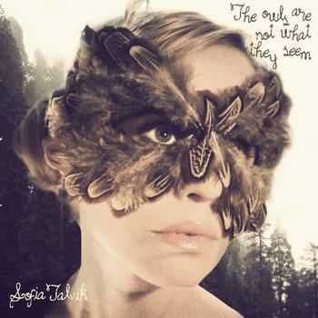 Sofia Talvik - The Owls Are Not What They Seem (2012)