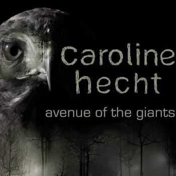 Caroline Hecht - Avenue Of The Giants (2012)