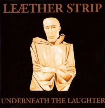 Leæther Strip - Underneath The Laughter (1993)
